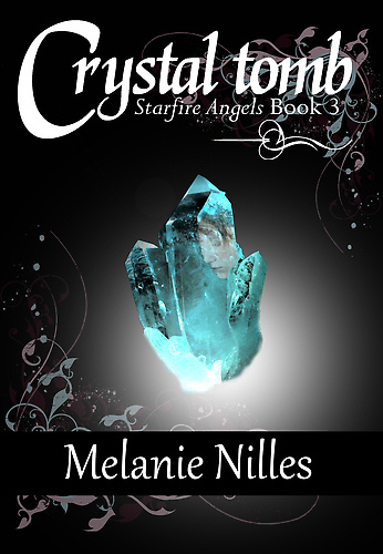 Crystal Tomb (Starfire Angels: Dark Angel Chronicles, #3)