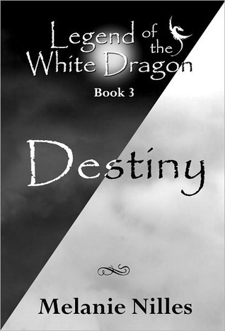 Destiny (Legend of the White Dragon, #3)