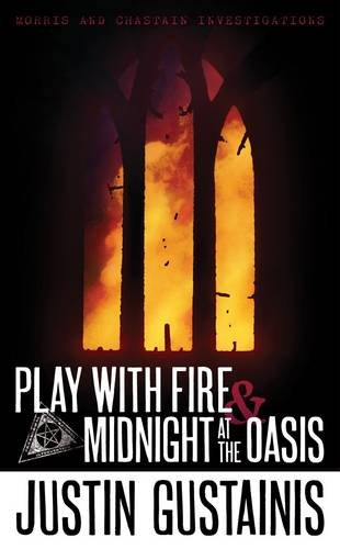Play with Fire & Midnight at the Oasis (Morris and Chastain Investigations, #4)