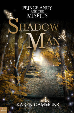 Shadow Man (Prince Andy and the Misfits, #1)