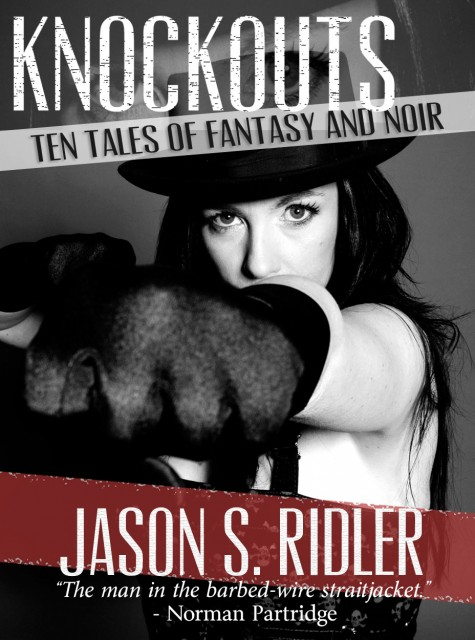 Knockouts: Ten Tales of Fantasy and Noir
