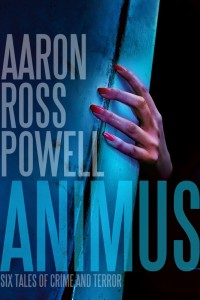 Animus: Six Tales of Crime and Terror