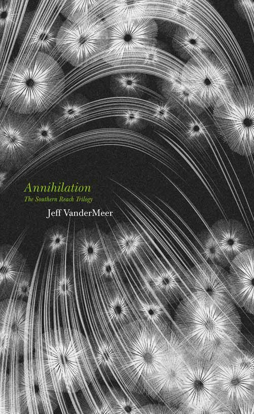 Annihilation (The Southern Reach Trilogy, #1)