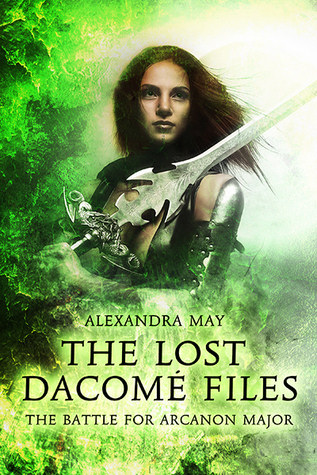 The Battle for Arcanon Major (The Lost Dacomé Files, #1)