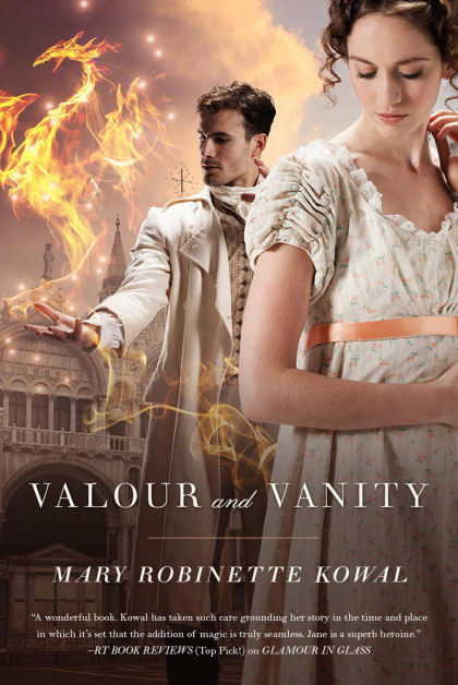 Valour and Vanity (The Glamourist Histories, #4)