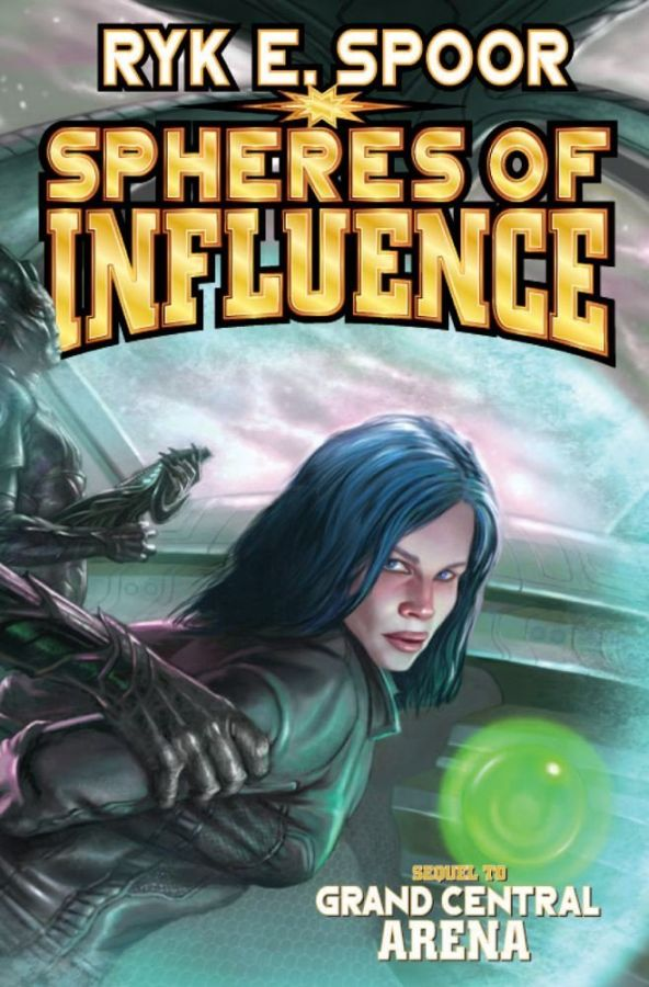 Spheres of Influence (Grand Central Arena, #2)