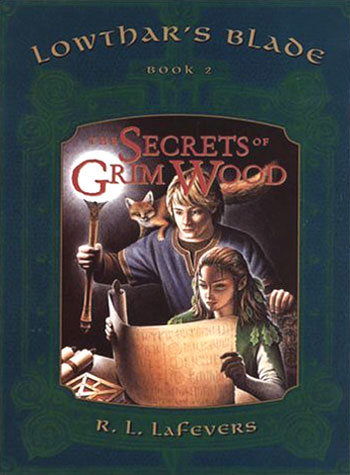 The Secrets of Grim Wood (Lowthar's Blade, #2)
