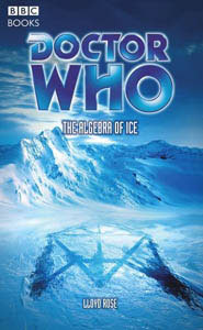 The Algebra of Ice (Doctor Who: The Past Doctor Adventures, #68)