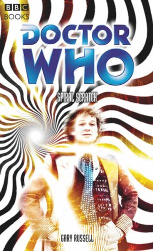 Spiral Scratch (Doctor Who: The Past Doctor Adventures, #72)