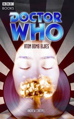 Atom Bomb Blues (Doctor Who: The Past Doctor Adventures, #76)