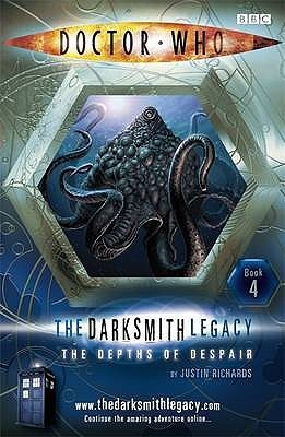 The Depths of Despair (Doctor Who: The Darksmith Legacy, #4)