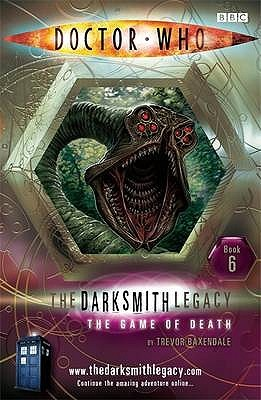 The Game of Death (Doctor Who: The Darksmith Legacy, #6)