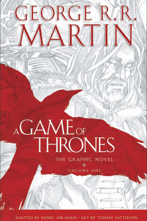 A Game of Thrones: The Graphic Novel, Volume One (A Song of Ice and Fire: The Graphic Novels, #1)