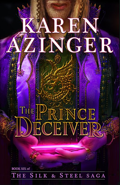 The Prince Deceiver (The Silk & Steel Saga, #6)