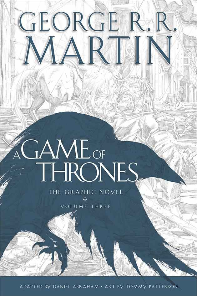 A Game of Thrones: The Graphic Novel, Volume Three (A Song of Ice and Fire: The Graphic Novels, #3)