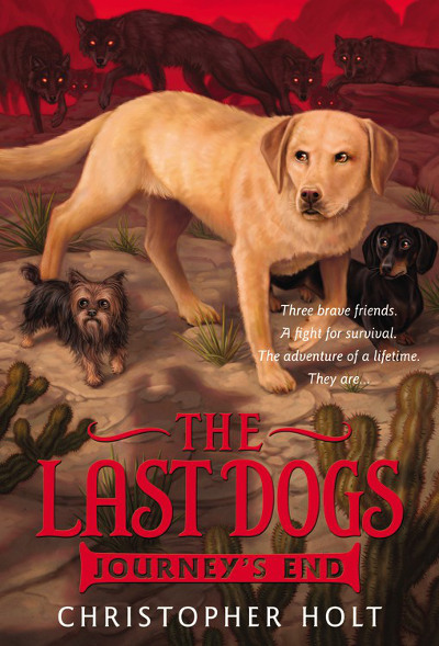 Journey's End (The Last Dogs, #4)