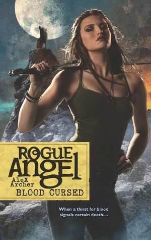 Blood Cursed (Rogue Angel, #44)
