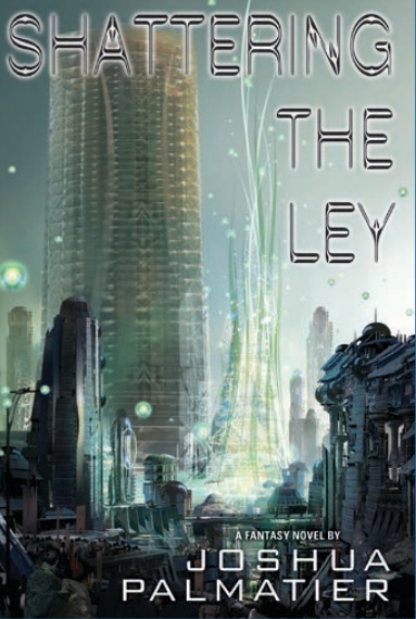 Shattering the Ley (Shattering the Ley, #1)