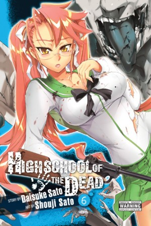 Highschool of the Dead: Volume 6 (Highschool of the Dead, #6)