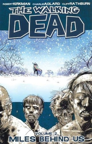 The Walking Dead, Volume 2: Miles Behind Us (The Walking Dead (graphic novel collections), #2)