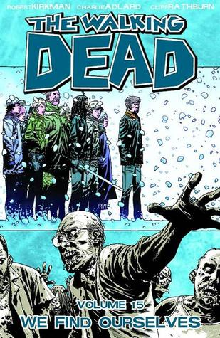 The Walking Dead, Volume 15: We Find Ourselves (The Walking Dead (graphic novel collections), #15)