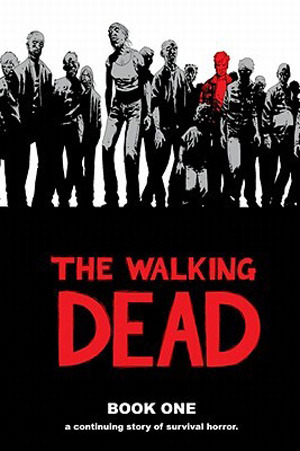 The Walking Dead: Book One (The Walking Dead Books (graphic novel collections), #1)