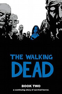 The Walking Dead: Book Two (The Walking Dead Books (graphic novel collections), #2)