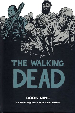 The Walking Dead: Book Nine (The Walking Dead Books (graphic novel collections), #9)