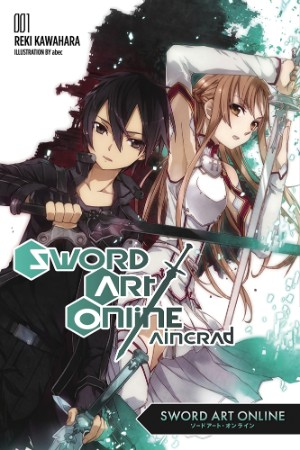 Sword Art Online, Volume 1: Aincrad (Sword Art Online (novels), #1)