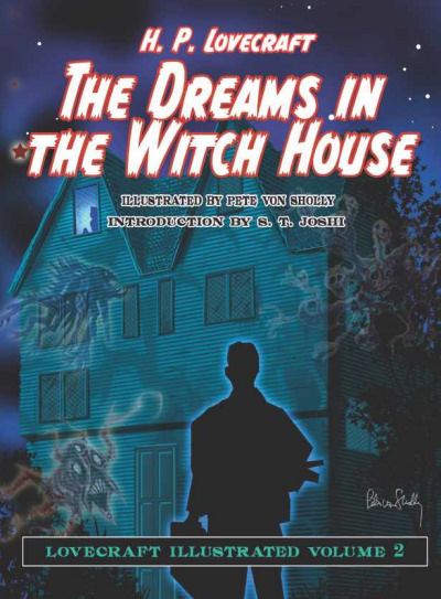 The Dreams in the Witch House (Lovecraft Illustrated, #2)