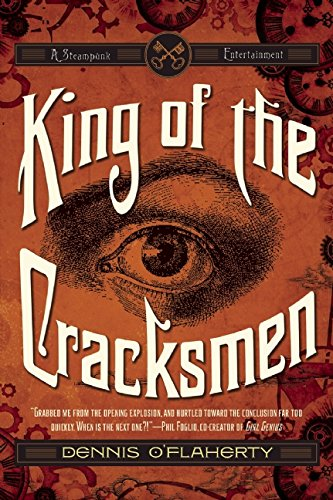 King of the Cracksmen: A Steampunk Entertainment (King of the Cracksmen, #1)