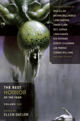 The Best Horror of the Year: Volume Six (The Best Horror of the Year, #6)