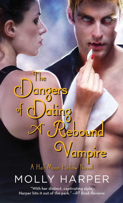 The Dangers of Dating a Rebound Vampire (Half Moon Hollow, #3)