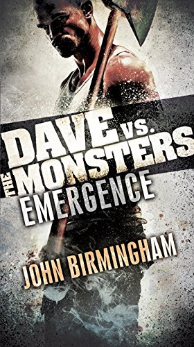 Emergence (Dave vs. the Monsters, #1)