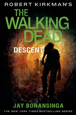 Descent (The Walking Dead: The Governor Series, #5)