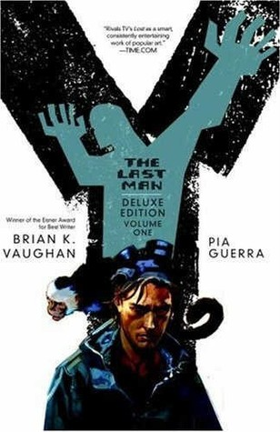 Y: The Last Man - The Deluxe Edition, Volume One (Y: The Last Man (Deluxe Edition), #1)