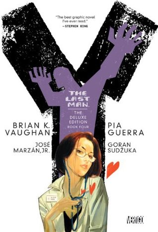 Y: The Last Man - The Deluxe Edition, Volume Four (Y: The Last Man (Deluxe Edition), #4)