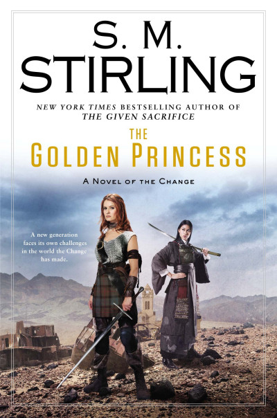 The Golden Princess (The Change / The Sunrise Lands, #8)