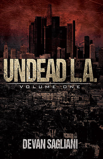 Undead L.A.: Volume One (Undead L.A., #1)