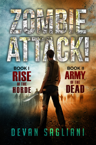 Zombie Attack!: Book I: Rise of the Horde / Book II: Army of the Dead (Zombie Attack!, #3)
