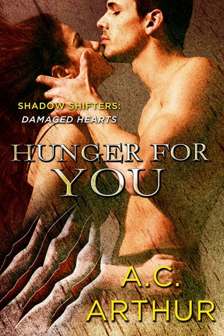 Hunger for You (The Shadow Shifters: Damaged Hearts, #3)