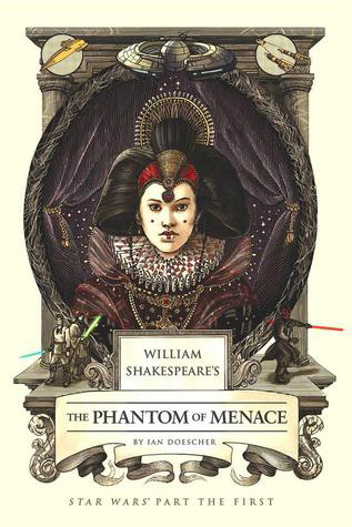 William Shakespeare's The Phantom of Menace (William Shakespeare's Star Wars, #4)