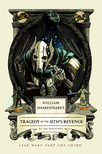 William Shakespeare's Tragedy of the Sith's Revenge: Star Wars Part the Third (William Shakespeare's Star Wars, #6)