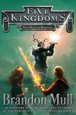 The Rogue Knigt (Five Kingdoms, #2)