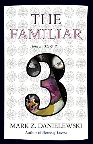 The Familiar, Volume 3: Honeysuckle & Pain (The Familiar, #3)