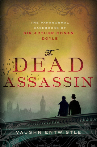 The Dead Assassin (The Paranormal Casebooks of Sir Arthur Conan Doyle, #2)