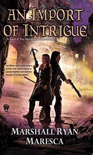 An Import of Intrigue (Maradaine Constabulary, #2)