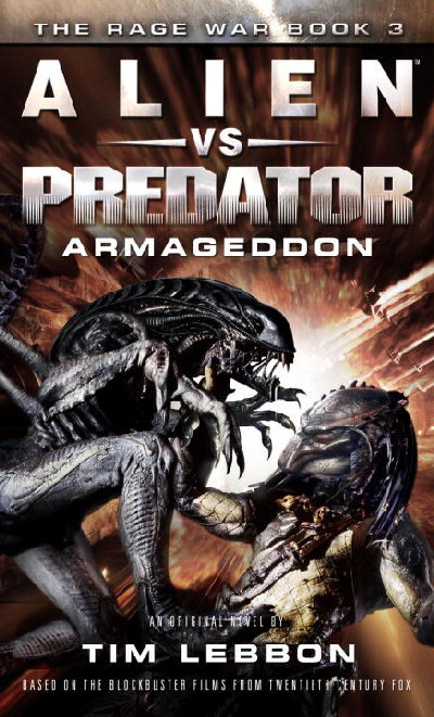 Alien vs. Predator - Armageddon (The Rage War, #3)