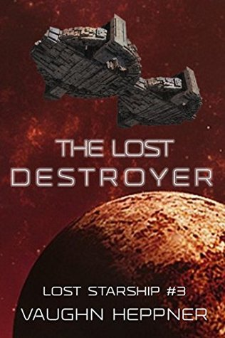 The Lost Destroyer (The Lost Starship, #3)