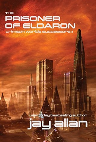 The Prisoner of Eldaron (Crimson Worlds Successors, #2)